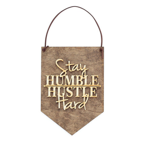 Stay Humble Hustle Hard Wall Hanging