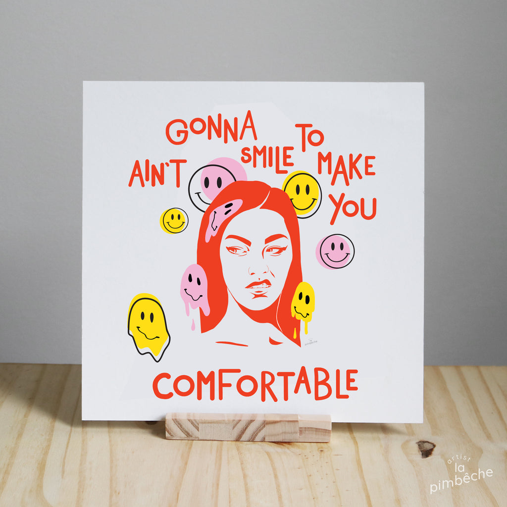 La Pimbêch feminist artist from Montreal - Ain't gonna smile to make you comfortable happy faces