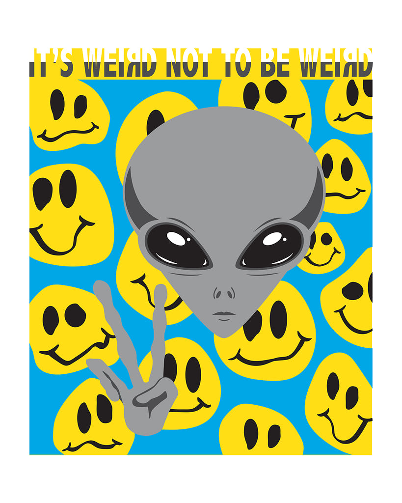 It's WEIRD not to be WEIRD Poster