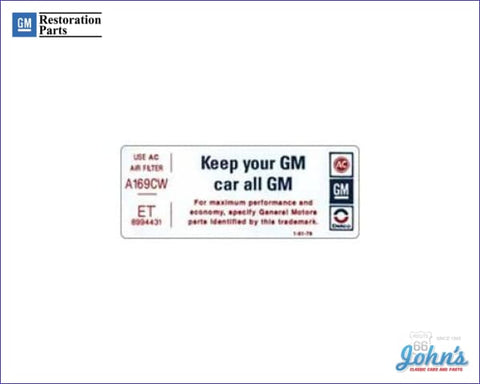 Air Cleaner Service Instructions Decal 305. Keep Your Gm Car All F2 X