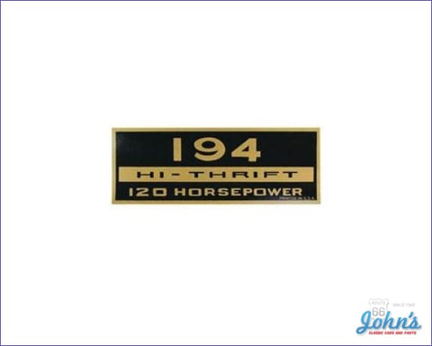 Valve Cover Decal 194 Hi-Thrift Late 64. Each X