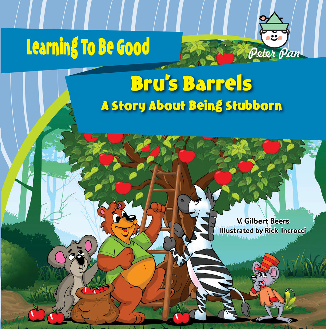 Bru's Barrels—A Story About Being Stubborn