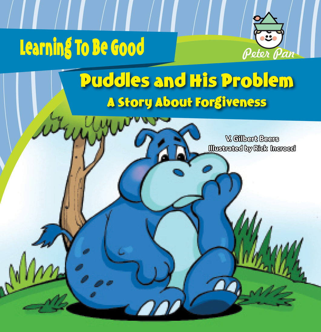 Puddles and His Problem—A Story About Forgiveness