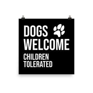 Dogs Welcome, Children Tolerated Premium Paper Print