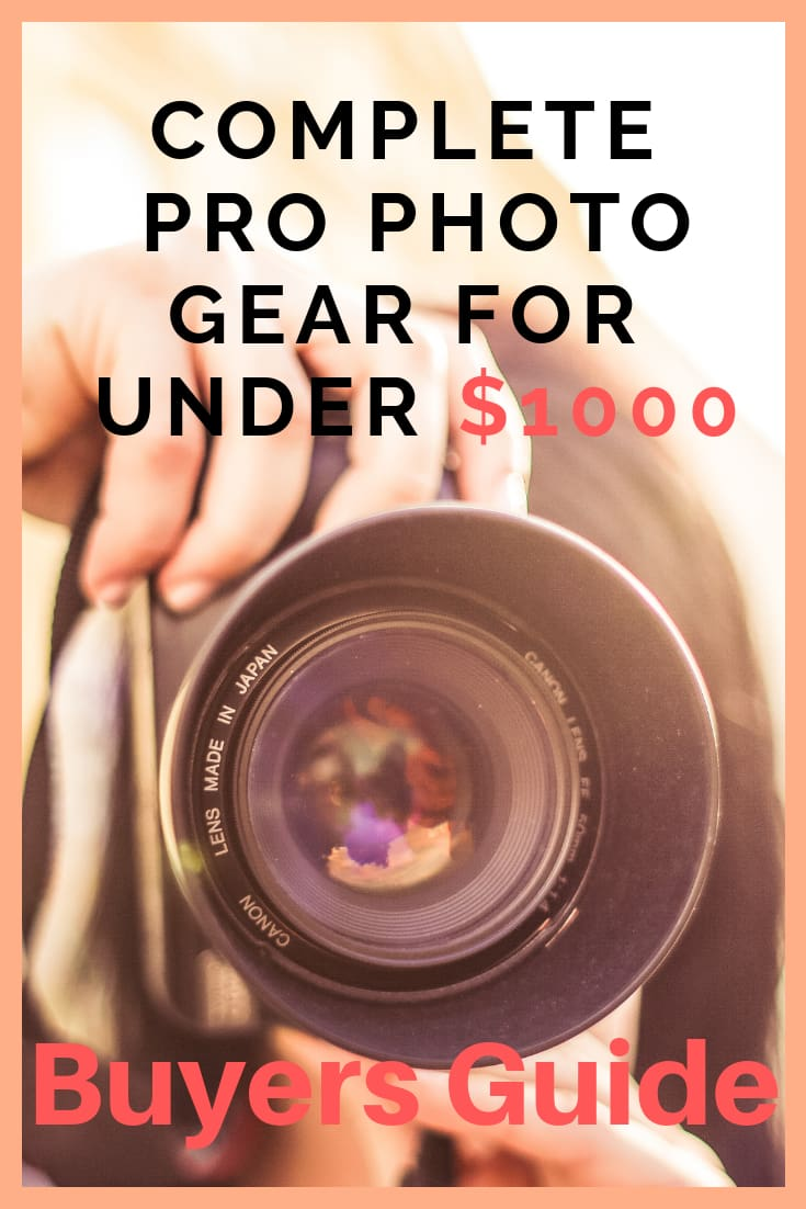 Complete Professional Photo Gear For Under $1000