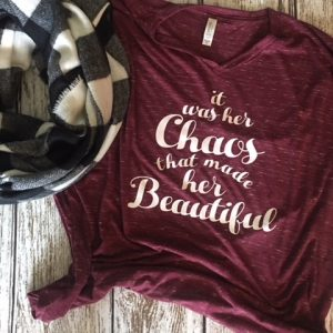 Chaos Made Her Beautiful tee