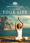 Using Mindfulness to Enhance your Life - Ebook