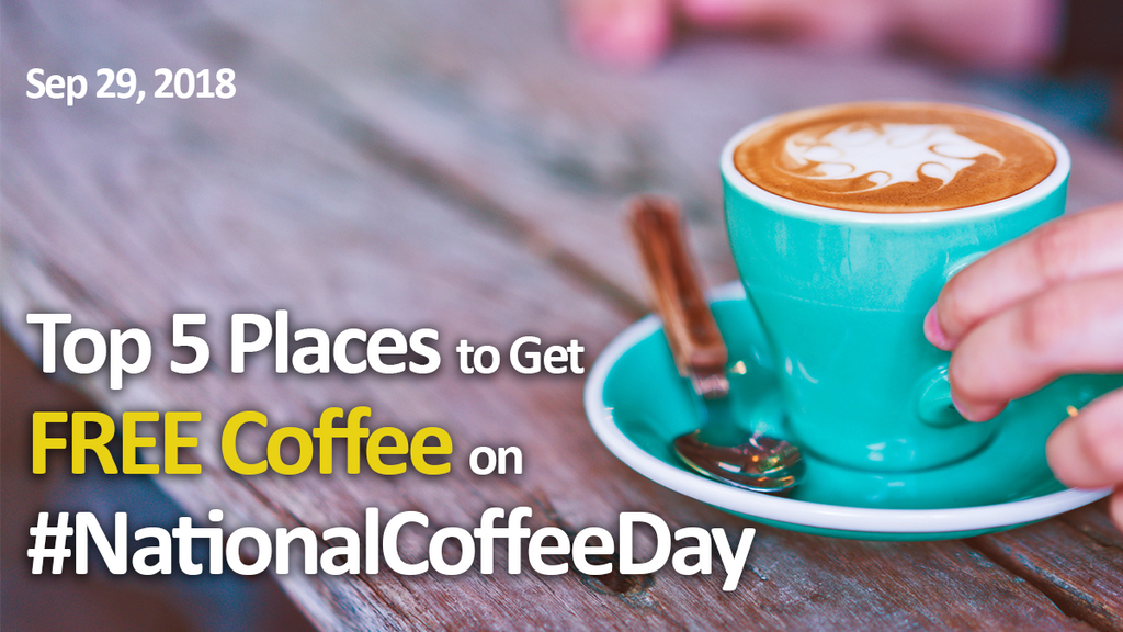 Top 5 Places to Get FREE Coffee on #NationalCoffeeDay