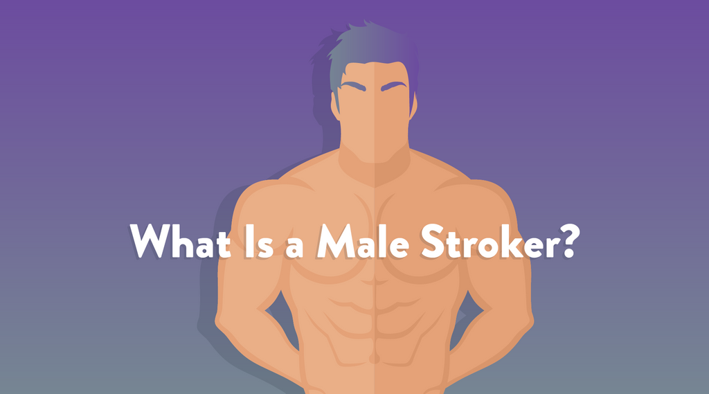 What Is A Male Stroker