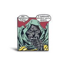 Load image into Gallery viewer, Dooms Greatest Flaw Enamel Pin
