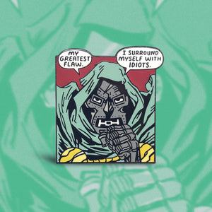 Dooms Greatest Flaw Enamel Pin