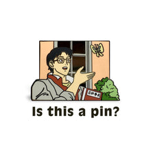Load image into Gallery viewer, Is This A Meme Enamel Pin