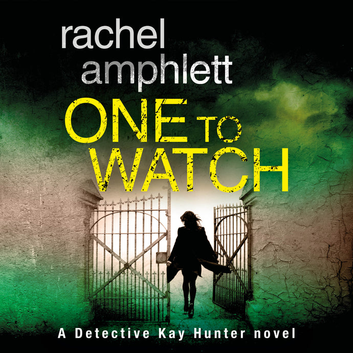 One to Watch: A Detective Kay Hunter Novel, Book 3