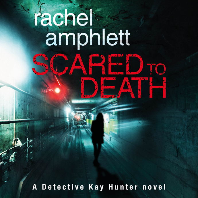 Scared to Death: Detective Kay Hunter, Book 1