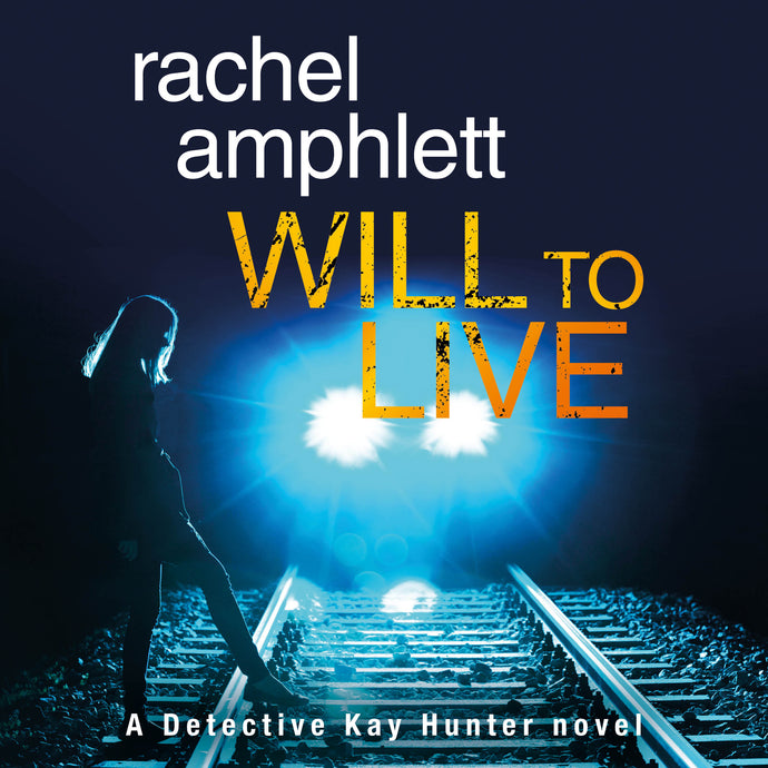 Will to Live: Detective Kay Hunter, Book 2