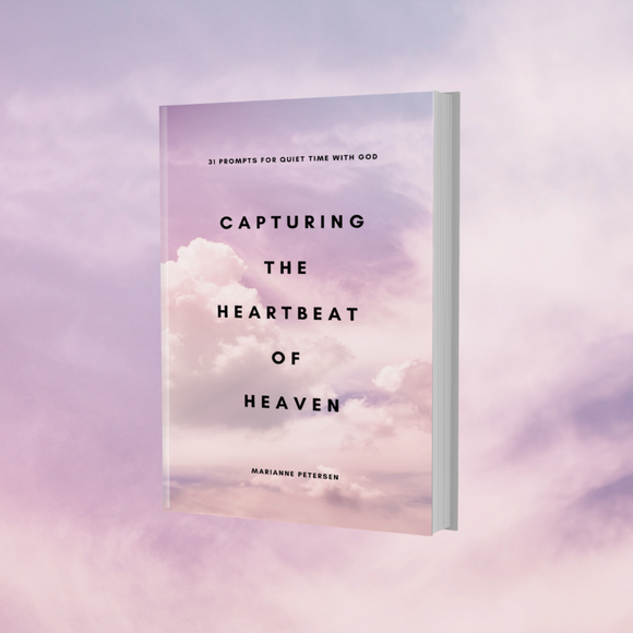 New Release: Capturing the Heartbeat of Heaven - 31 Prompts for quiet time with God