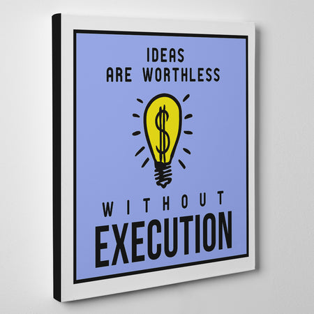 Ideas Are Worthless