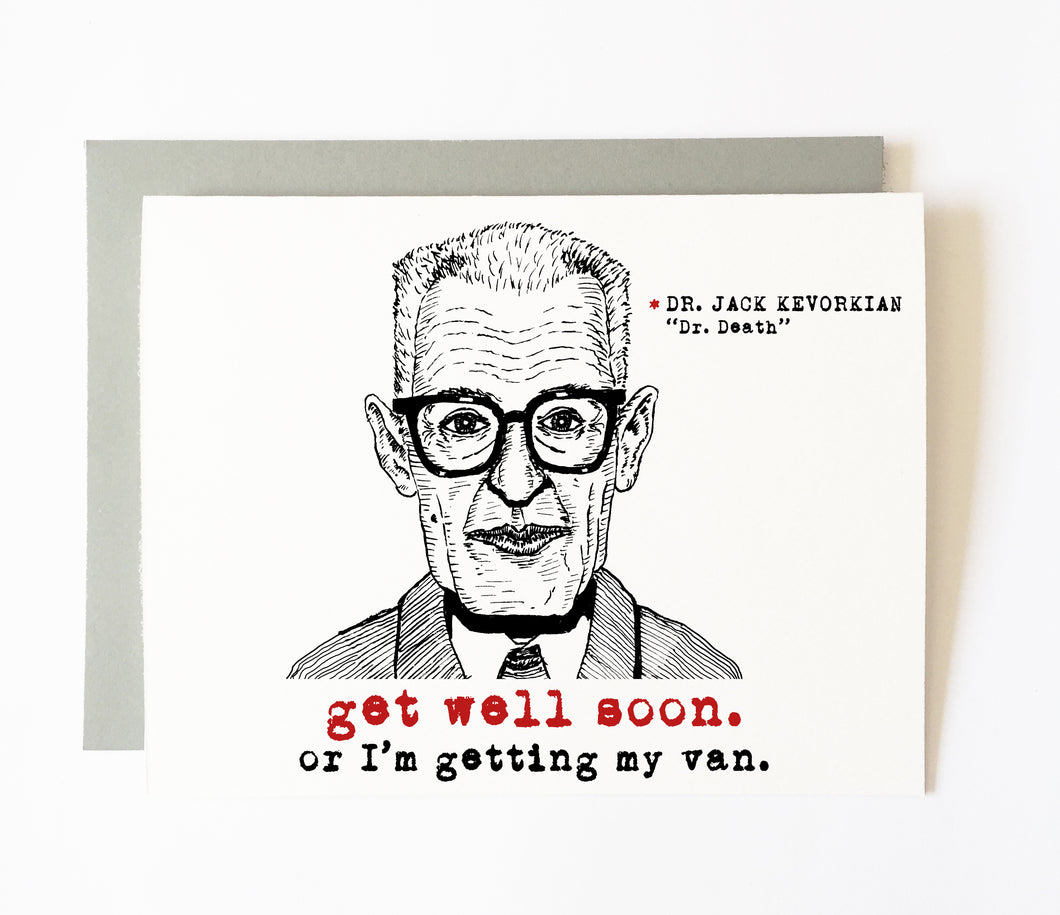 DR. KEVORKIAN get well soon card