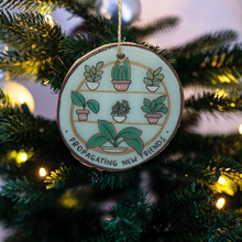 "Load image into Gallery viewer, ""Propagating New Friends"" Birchwood Ornament"