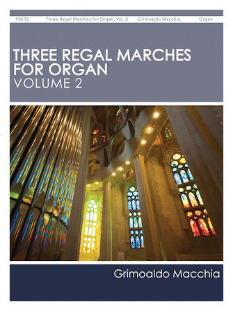 Three Regal Marches for Organ, Vol. 2