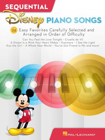 Sequential Disney Piano Songs 24 Easy Favorites Carefully Selected and Arranged in Order of Difficulty