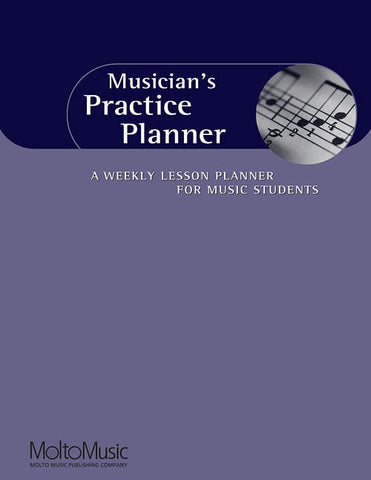 Musician's Practice Planner A Weekly Lesson Planner for Music Students front cover image
