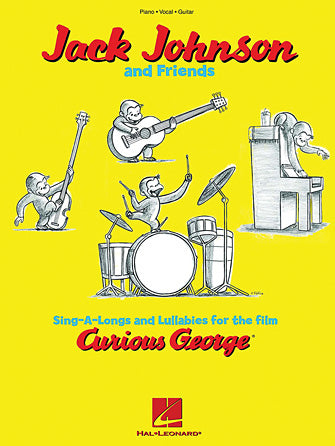 Jack Johnson and Friends – Sing-A-Longs and Lullabies for the Film Curious George - Piano/Vocal/Guitar
