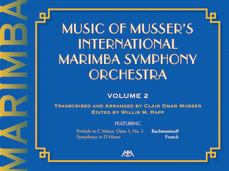 Music of Musser's International Marimba Symphony Orchestra Volume 2