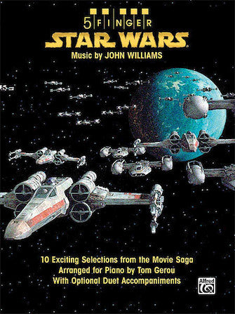 Star Wars 10 Exciting Selections from the Movie Saga Arranged for Piano with Optional Duet Accompaniments