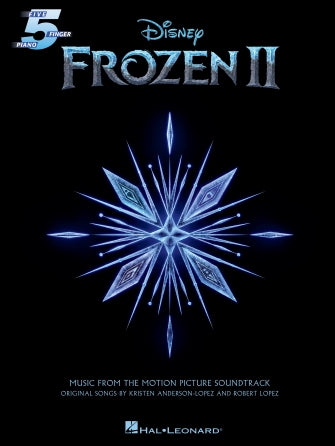 Frozen II Five-Finger Piano Songbook Music from the Motion Picture Soundtrack