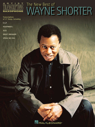 The New Best of Wayne Shorter Artist Transcriptions – Saxophone