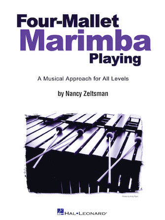 Four-Mallet Marimba Playing A Musical Approach for All Levels Author: Nancy Zeltsman