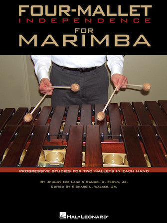 Four-Mallet Independence for Marimba Progressive Studies for Two Mallets in Each Hand
