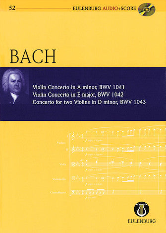 Violin Concerto in A minor  Violin Concerto in E Major  Concerto for Two Violins in D minor- Eulenburg Audio+Score Series, Vol. 52  Study Score/CD Pack- Eulenberg Audio plus Score- Softcover with CD- Score