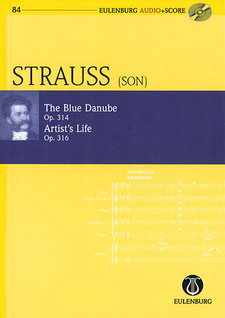 The Blue Danube Op. 314 / Artist's Life Op. 316- Eulenburg Audio+Score Series, Vol. 84  Study Score/CD Pack- Eulenberg Audio plus Score- Softcover with CD