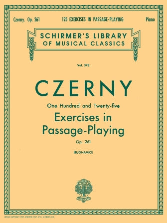 125 Exercises in Passage Playing, Op. 261 Schirmer Library of Classics Volume 378  Piano Technique