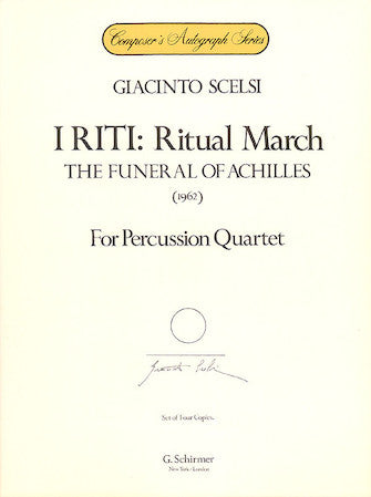 I Riti: Ritual March - The Funeral of Achilles - Scelsi