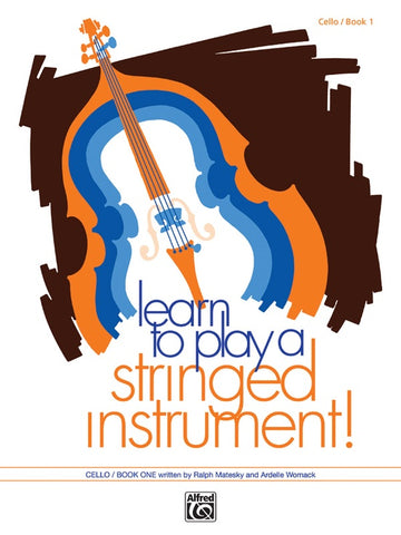 Learn to Play a Stringed Instrument, Book 1 - Cello book