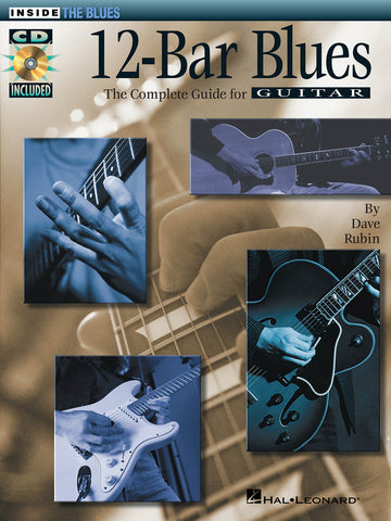 12-Bar Blues The Complete Guide for Guitar  Inside the Blues Series