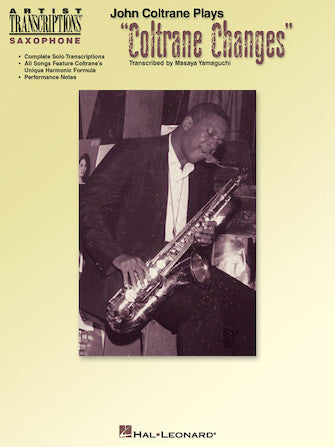 "John Coltrane Plays ""Coltrane Changes"" C Instruments"