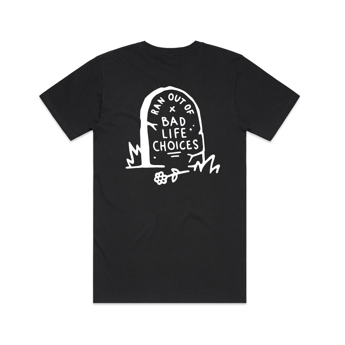 BLC: Out of Bad life Choices Tee