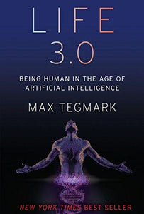 Life 3.0: Being Human in the Age of Artificial Intelligence - Augment Hub