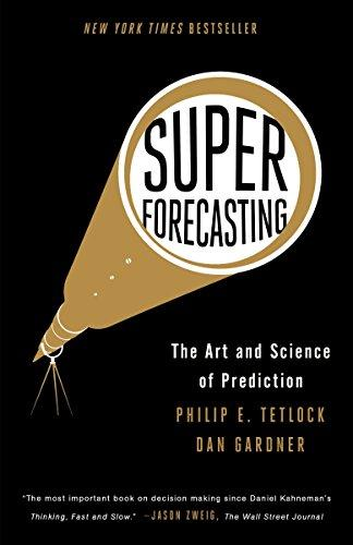 Superforecasting: The Art and Science of Prediction - Augment Hub