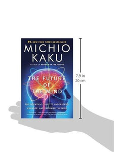 The Future of the Mind: The Scientific Quest to Understand, Enhance, and Empower the Mind - Augment Hub