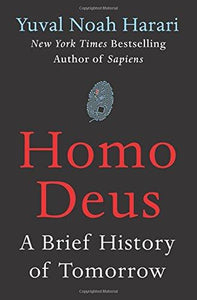 Homo Deus: A Brief History of Tomorrow - Augment Hub