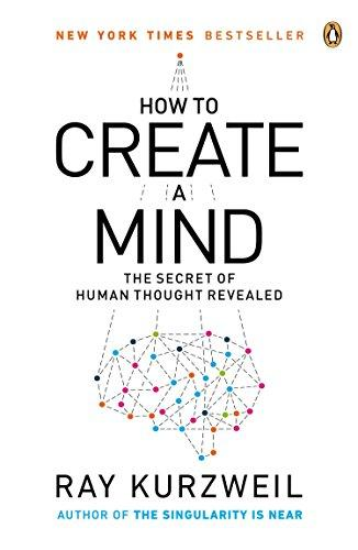 How to Create a Mind: The Secret of Human Thought Revealed - Augment Hub