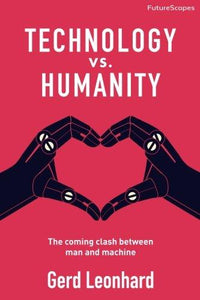 Technology vs. Humanity: The Coming Clash Between Man and Machine (Futurescapes) - Augment Hub