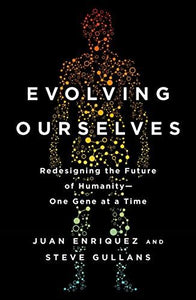 Evolving Ourselves: Redesigning the Future of Humanity--One Gene at a Time - Augment Hub