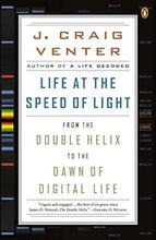 Life at the Speed of Light: From the Double Helix to the Dawn of Digital Life - Augment Hub