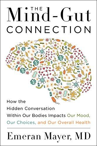 The Mind-Gut Connection: How the Hidden Conversation Within Our Bodies Impacts Our Mood, Our Choices, and Our Overall Health - Augment Hub